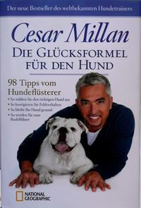 Cesar Millan: Die Glücksformel für den Hund