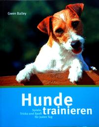 Gwen Bailey: Hunde trainieren